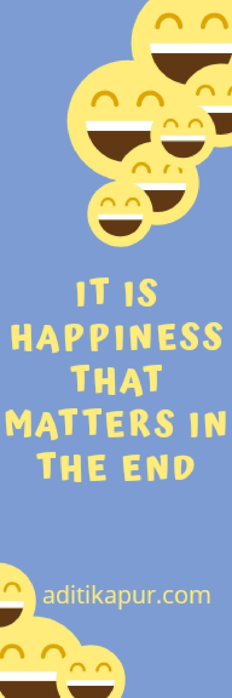 Happiness matters in the end
