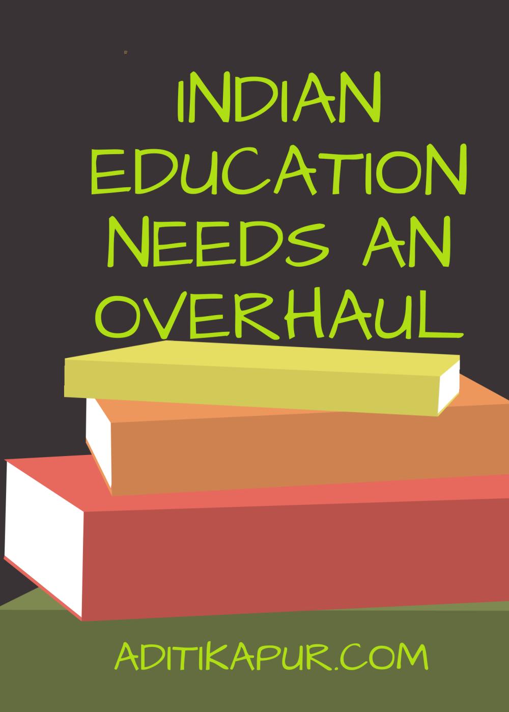 Indian Education needs an Overhaul