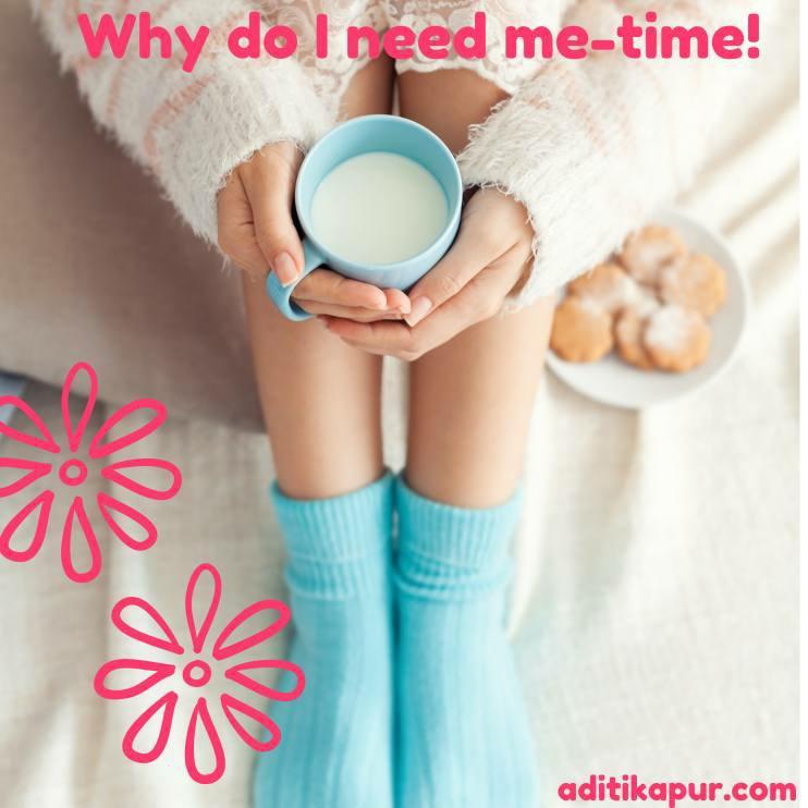 Why do I need me-time