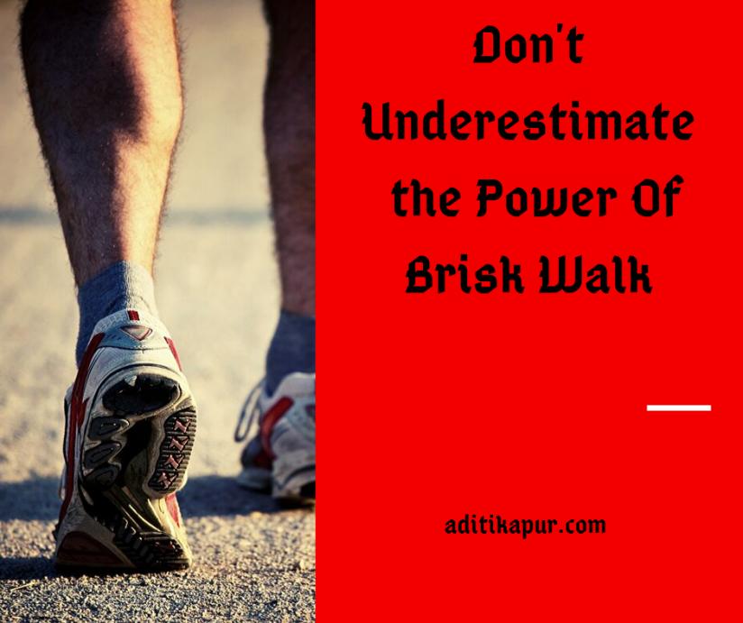 Power of Brisk Walk