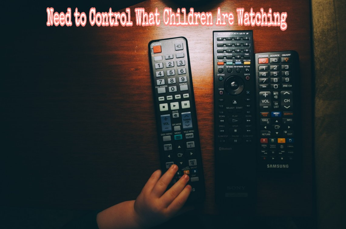 Need to Control What Children Are Watching