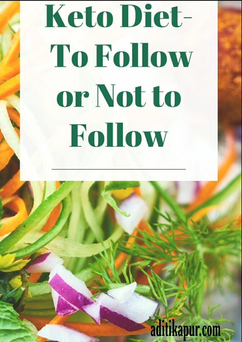 Keto diet : To Follow or Not to Follow