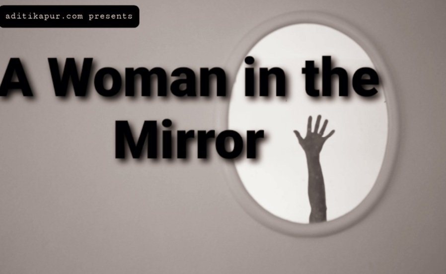 A Woman In The Mirror -  Horror Story